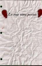 Le Mie  Semi Poesie  by justayume