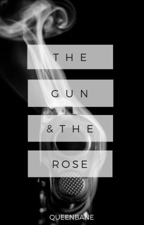 The Gun and the Rose by Queenbane