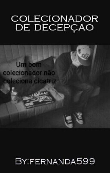 Colecionador De Decepçãofrases Fernanda599 Wattpad