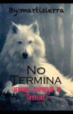 "No Termina (segunda temporada de ""Trillizas"") by martisierra"