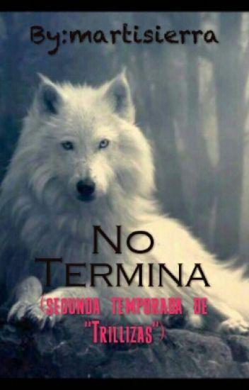 """No Termina (segunda temporada de """"Trillizas"""")"""