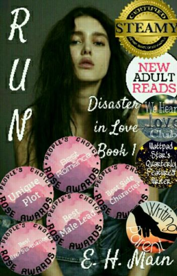 Run (Disasters in Love: Book 1) (COMPLETE)