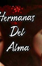 HermanasDelAlma (1 TEMPORADA) by AndresGarcia496858