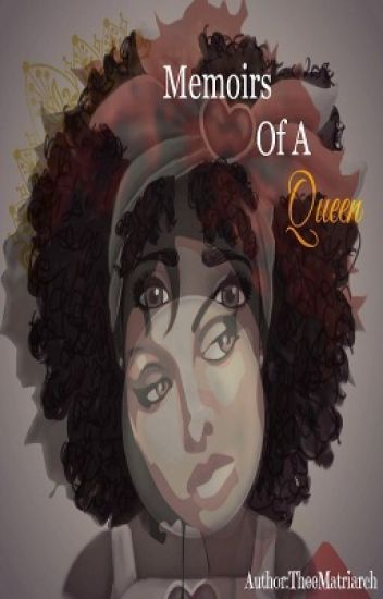 Memoirs of A Queen