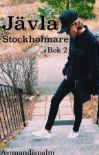 Jävla Stockholmare » f.s [Bok 2] by amandaapalm