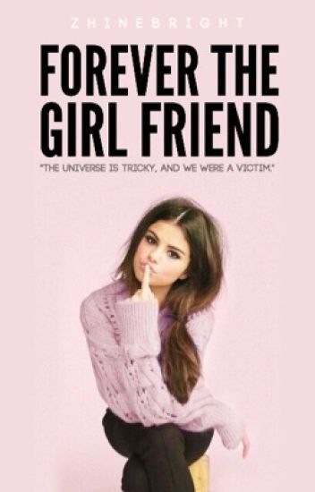 Forever The Girl Friend (FTBF Sequel) [Completed]