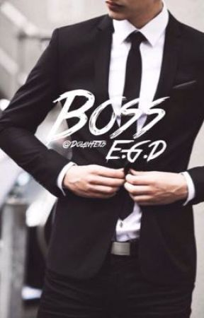 Boss || E.G.D by DolanFetus