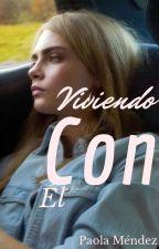 Viviendo Con El by PaolaMendez023