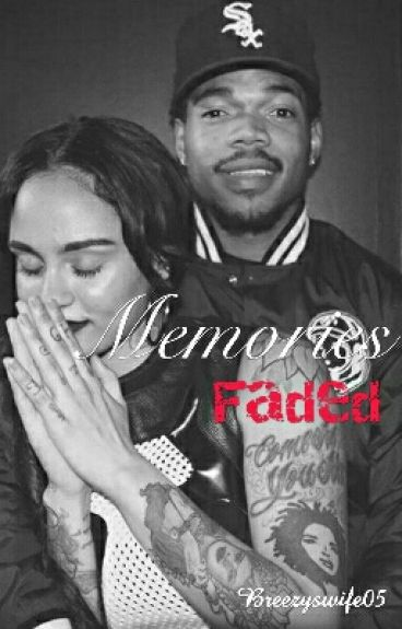 Memories Faded (Kehlani And Chance The Rapper) -Slow Updates-