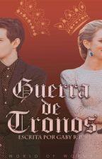 GUERRA DE TRONOS by Gaby_rp123