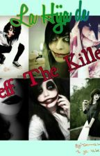 || La Hija De Jeff The Killer || by -DulceDolor-