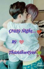 Crazy Night 20+ by thunshweyee