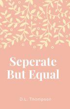 Seperate But Equal by Kotah_Loves