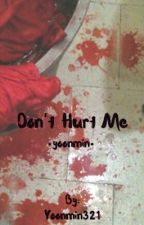 Don't Hurt Me•yoonmin• by Yoonmin321