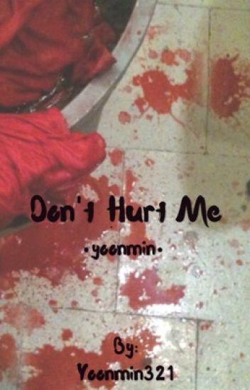 Don't Hurt Me•yoonmin•