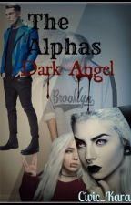 The Alphas Dark Angel -Completed- by Civic_Kara