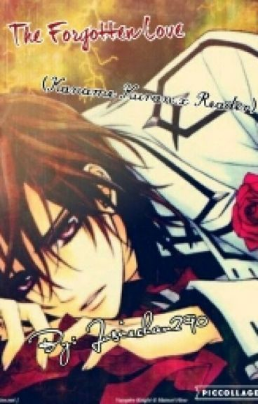 The Forgotten Love (Kaname X Reader)