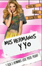 Mis Hermanos y Yo by MendesLectora