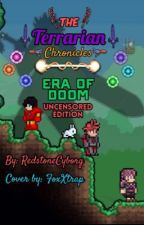 The Terrarian Chronicles: Era of Doom (Uncensored Edition) by RedstoneCyborg
