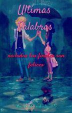 Ultimas Palabras  by AnitaGonzalezSanche5
