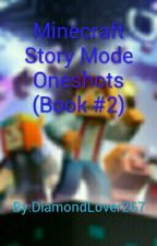 Minecraft Story Mode Oneshots (Book #2) by DiamondLover267