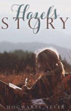 Hazel's Story by hogwarts_4ever