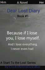 Dear Lost Diary✔✔ by ChicksBeforeDicksBae