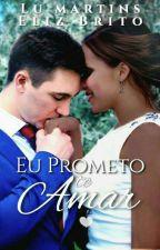 Eu Prometo te Amar by luceeelizangela