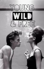 Young, Wild, & Free by jeffmosdef