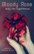 Bloody Rose {MFM #2} by SolitaryFear