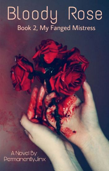 Bloody Rose {MFM #2}