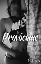 Provócame  [Camren Fic] by Mereeia