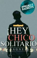¡Hey chico Solitario  by GeraOtero