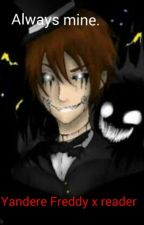 Mine and only mine (Yandere Freddy Fazbear x reader) part 2 by TheaterNote