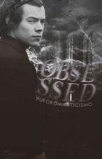 Obsessed | styles #Wattys2016 by teorico