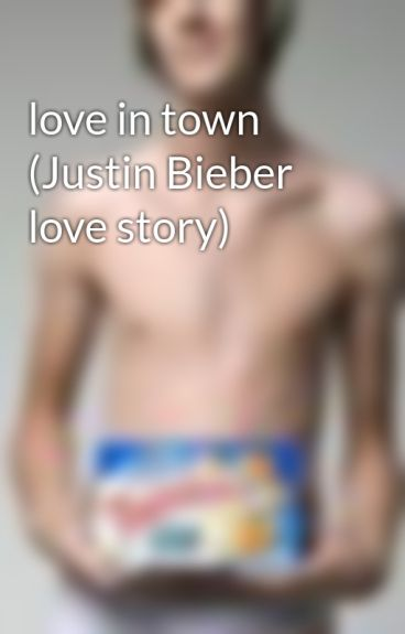 love in town (Justin Bieber love story) by jblover64