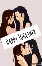 Happy Together (Camren)  by xXCamrenForLifeXx