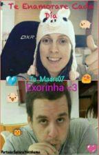 Te enamorare cada Día/Exorinha <3 (Segunda Temporada)-TERMINADA by Tu_madre07