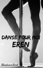 Danse pour moi, Eren » RiRen [Próximamente...] by ShadownSoul