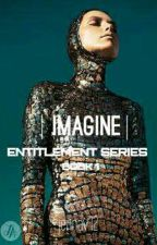 Imagine[  Entitlement Book Series 1 ] by jennav12