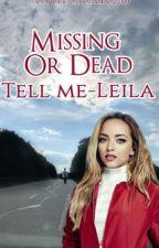 Missing Or Dead, Tell Me ! -Leila ! by WeirdGirl_10