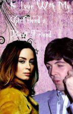 In Love With My Girlfriend's Best Friend by emmamccartneyniffler