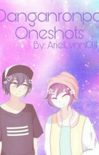 Danganronpa Oneshots  by EvartsArielLynn14