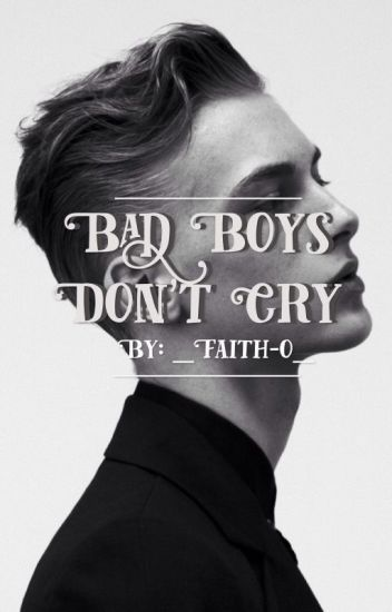 Bad Boys Don't Cry