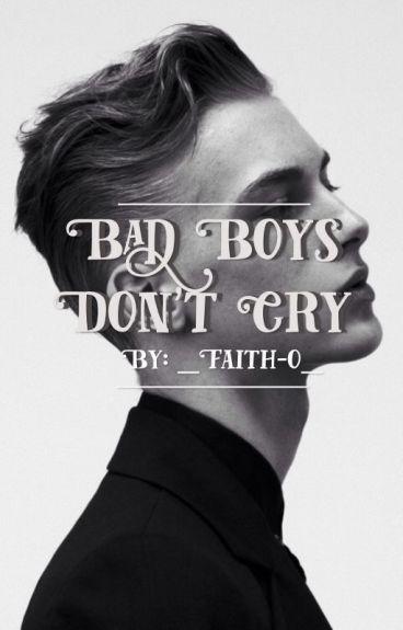 Bad Boys Don't Cry