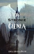 Po Stronie Cienia|By The Side Of Shadow by deliriouSus