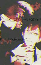 Who's My Dad?! {Ayato X Child! Reader X Laito} {COMPLETED} by KanatoSakamaki17