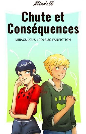Chute et conséquences - Miraculous fanfiction