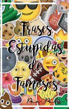 Frases Estúpidas de Famosos by Pao_pato