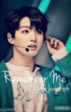 Remember Me || BTS - Jeon JungKook by LuaLM509